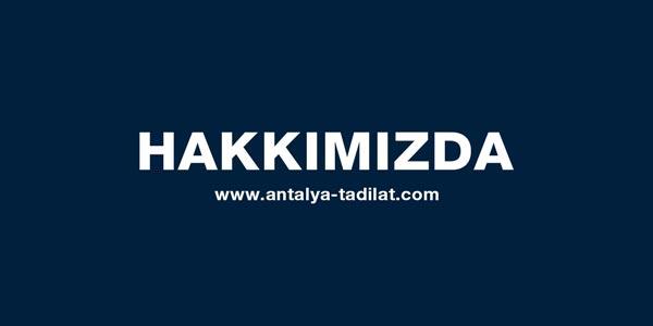 Antalya tadilat hakkımızda