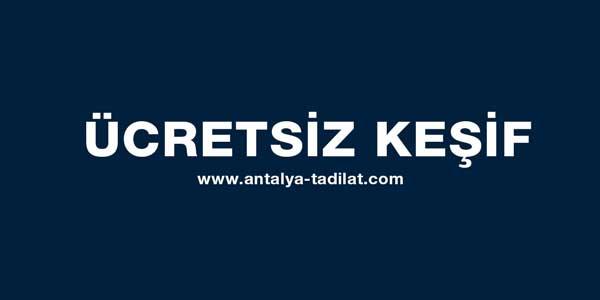 Antalya tadilat ücretsiz keşif